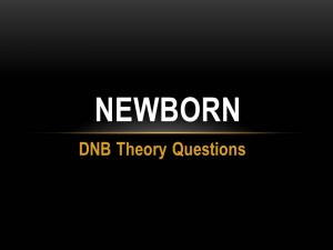 Neonatology : DNB Theory Questions