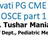 Click here for PART 1 OSCEs of Nanavati PG CME