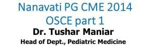 Click here for PART 1 OSCEs of Nanavati Hospital PG CME Nov 2014