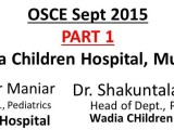 Click here for Part 1 : Wadia sept 2015 PG CME OSCE
