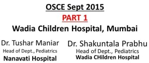 Click here for PART 1OSCEs ofWadiaHospital PG CMESept 2015