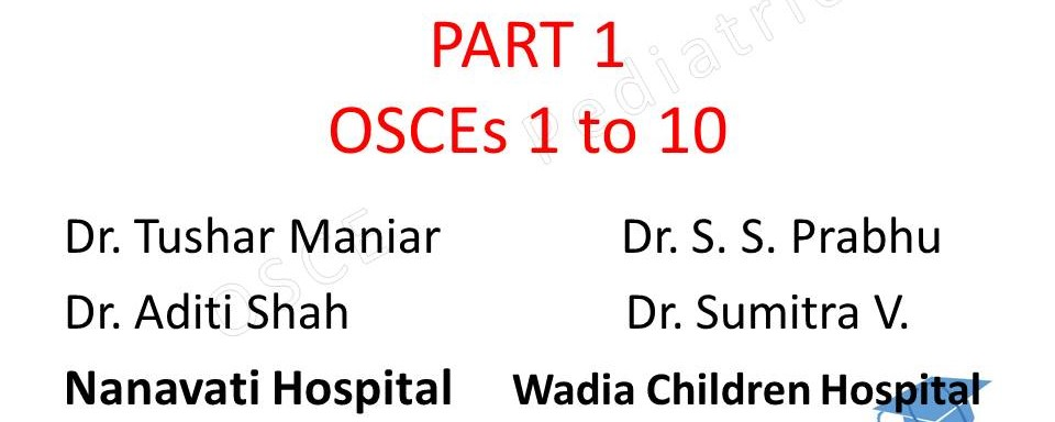 Click here for PART 1 OSCEs of Wadia Hospital PG CME March 2016