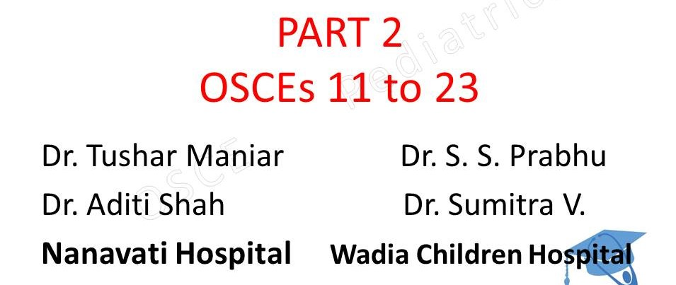 Click here for PART 2 OSCEs of Wadia Hospital PG CME March 2016