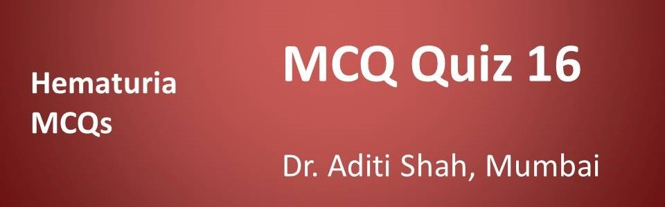 Click here for MCQs for Hematuria