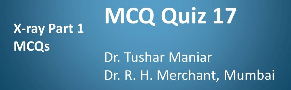 Click here for MCQs on Xray part 1