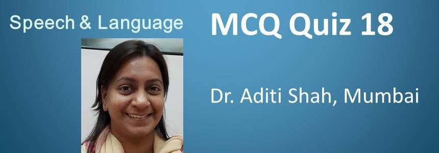Click here for MCQ 18 on Speech and language