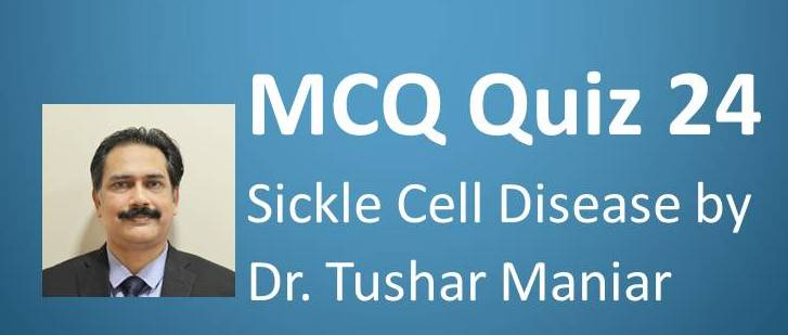Click here for MCQ 24 Sickle Cell Disease
