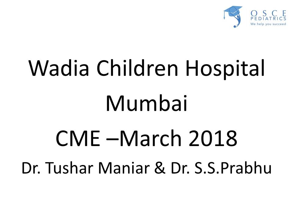 Click here for OSCEs of Wadia Hospital PG CME MARCH 2017