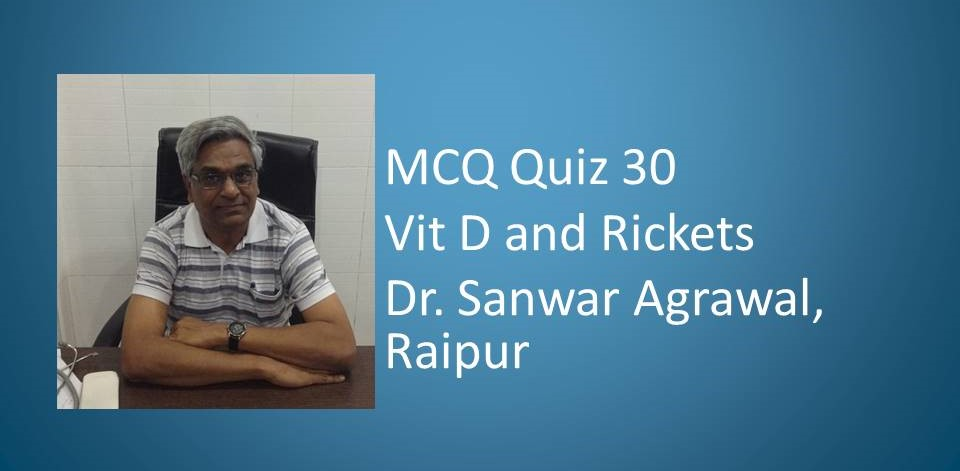 Click here for MCQ 30 Vitamin D and Rickets