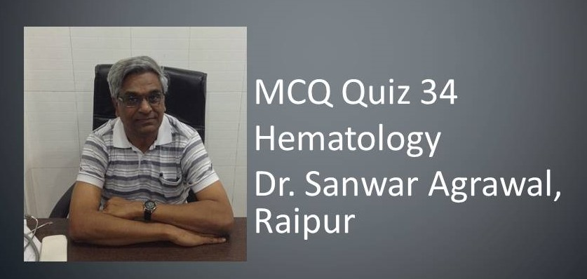 Click here for MCQ 34 on Hematology