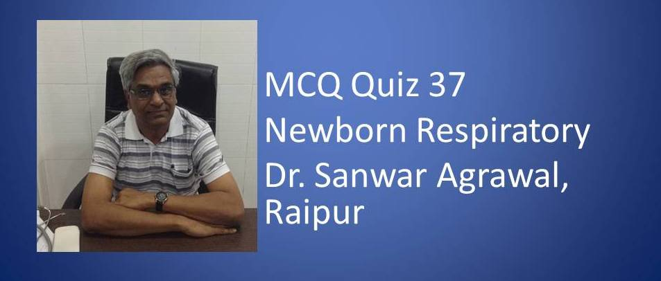Click here for MCQ 37 on Newborn Respiratory
