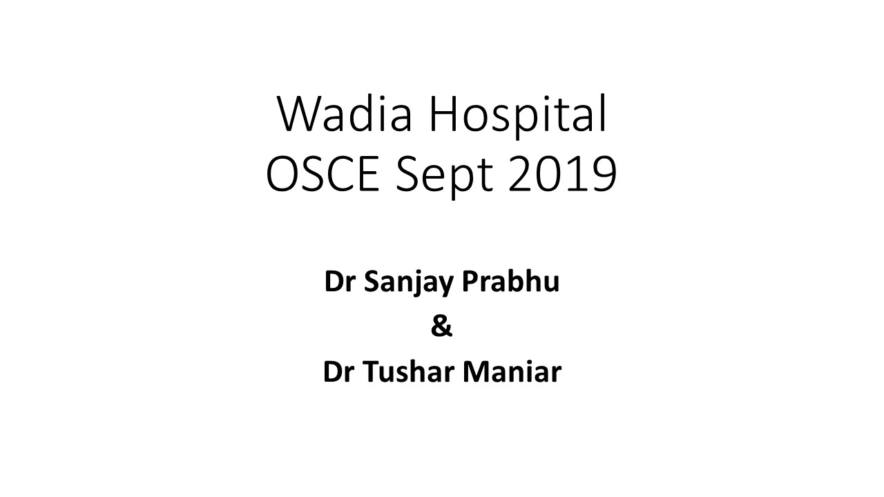Click here for OSCEs of Wadia Hospital PG CME Sept 2019